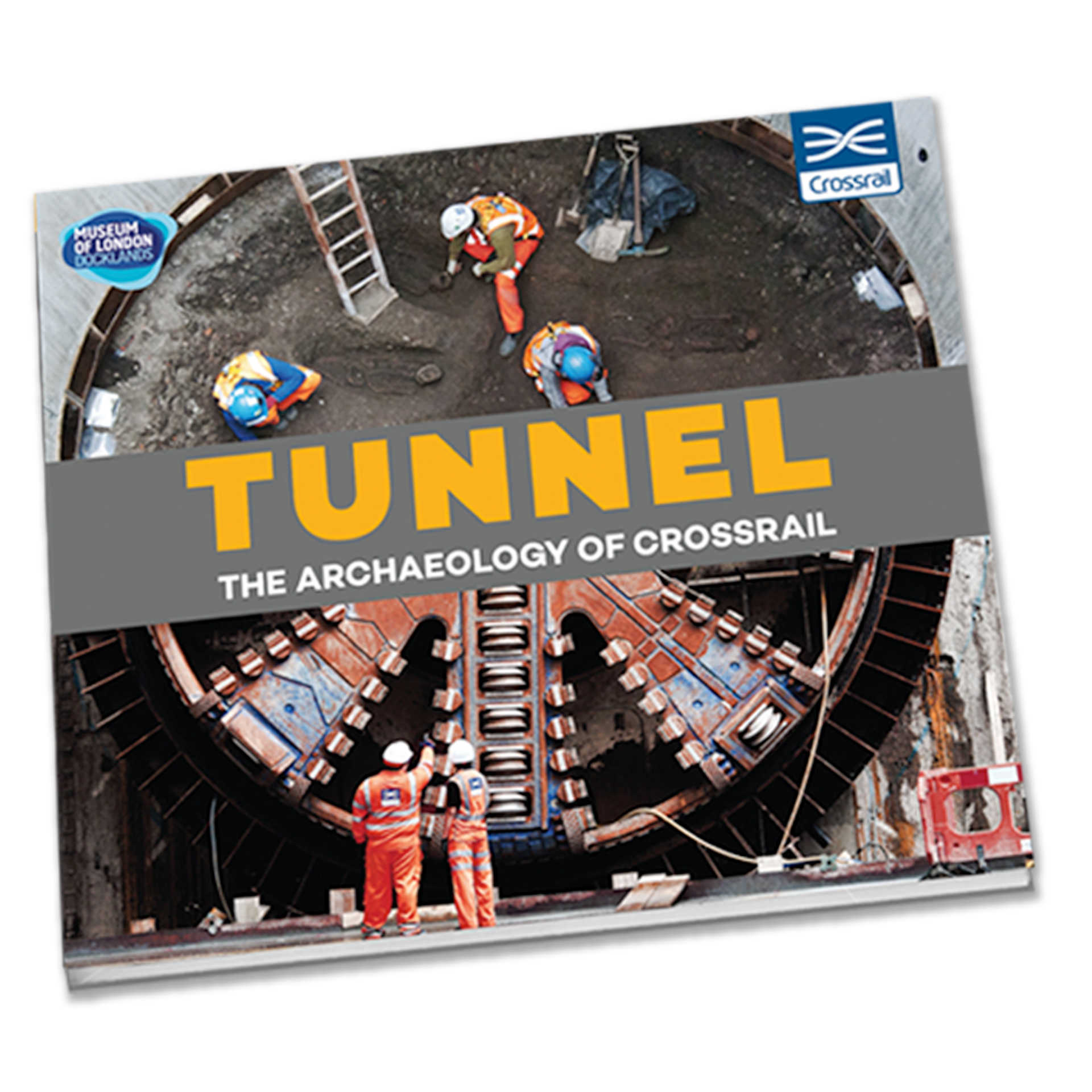 Tunnel: The Archaeology of Crossrail_book cover
